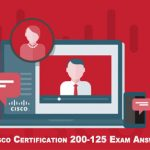 Update Cisco Certification 200-125 Exam Answers
